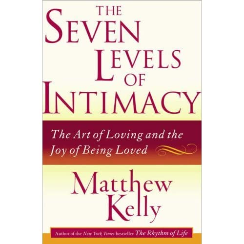 The Seven Levels of Intimacy: The Art of Loving and the Joy of Being