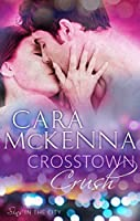 Crosstown Crush: Book 1 in Series (Sins in the City)