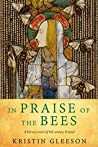 In Praise of the Bees by Kristin Gleeson