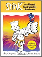 Stink: The Ultimate Thumb-Wrestling Smackdown (Stink, #6)