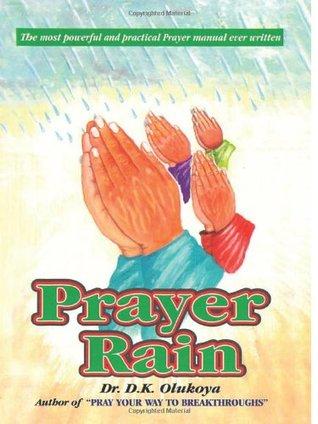 Prayer Rain by D K  Olukoya