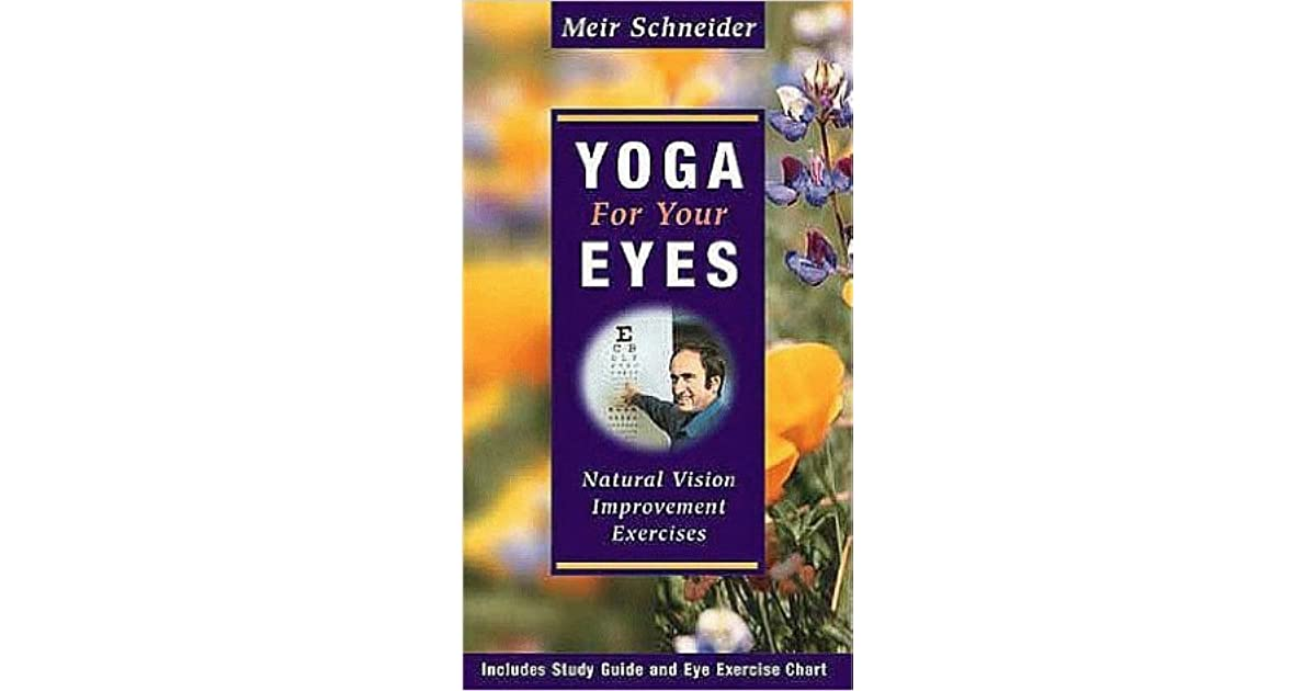 Yoga For Your Eyes: Natural Vision Improvement Exercises by
