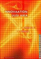 Innovaation uusi aika: yhteinen arvon luominen globaaleissa verkostoissa