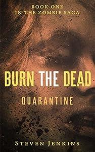 Burn the Dead: Quarantine (Burn the Dead #1)