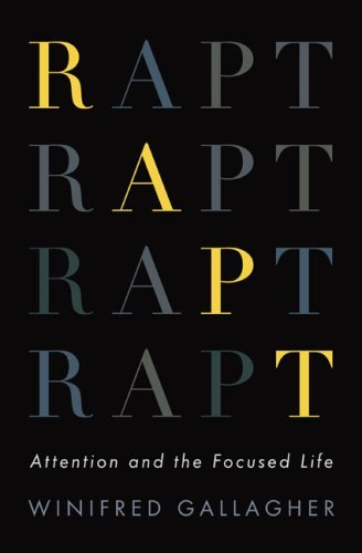 Rapt-Attention-and-the-Focused-Life