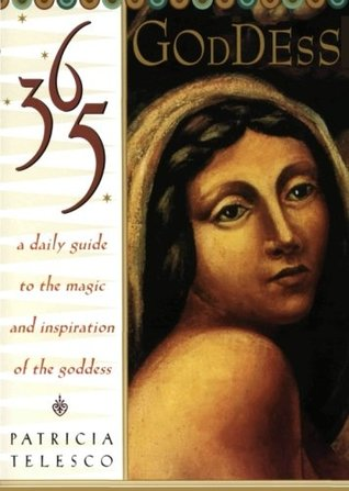 365 Goddess: A Daily Guide to the Magic and Inspiration of the Goddess