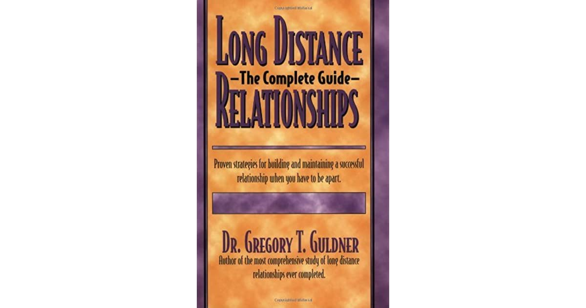 Long Distance Relationships: The Complete Guide by Gregory Guldner