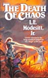 The Death of Chaos (The Saga of Recluce, #5)