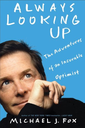 Always-Looking-Up-The-Adventures-of-an-Incurable-Optimist