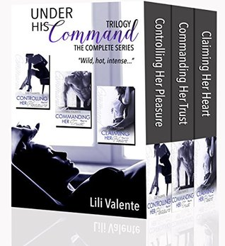 Under His Command Trilogy: The Complete Series (Under His Command, #1-3)