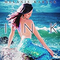 Ink: A Mermaid Romance (Falling in Deep Collection)