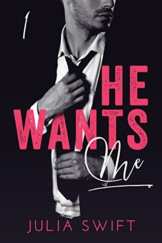 He Wants Me: (A Dark Billionaire Romance Book 1)  by  Julia Swift