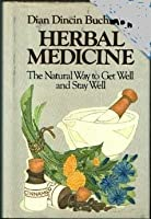Dian Dincin Buchmans Herbal Medicine: Natural Way to Get Well and Stay Well