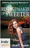 Revenge Makes it Sweeter (Lei Crime; Defining Moments, #3)