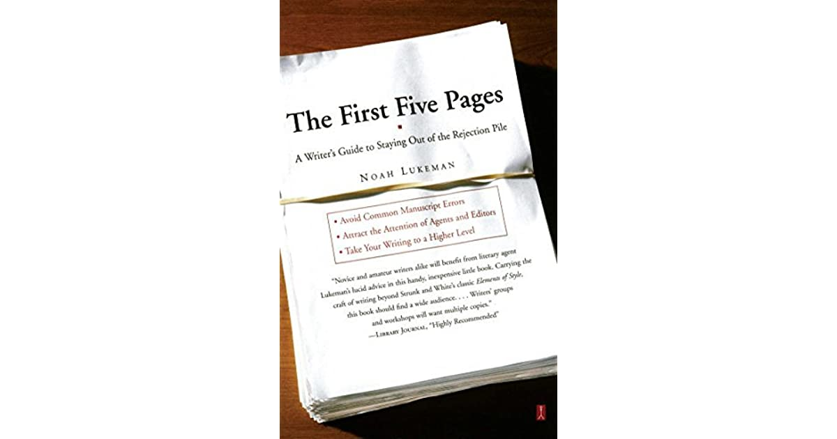 The First Five Pages: A Writers Guide to Staying Out of the Rejection Pile