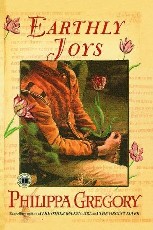 Earthly Joys (Tradescant, #1)