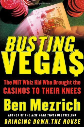 Busting Vegas The MIT Whiz Kid Who Brought the Casinos to Their Knees