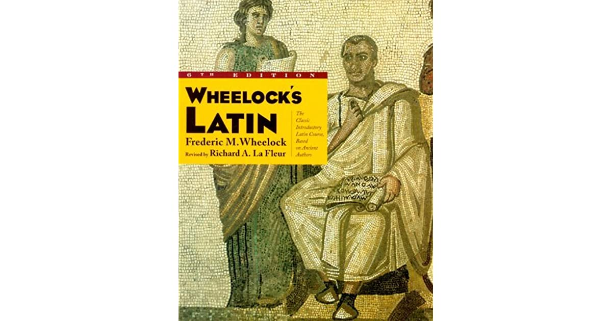 wheelock s latin 7th edition lafleur richard a wheelock frederic m