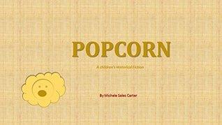Popcorn: A Children's Historical Fiction