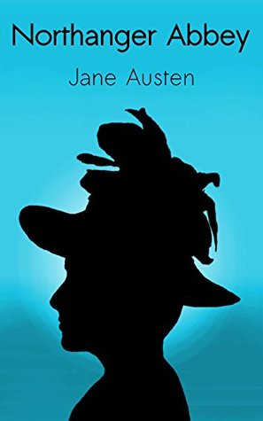 Northanger Abbey (Annotated By Prime Classics)