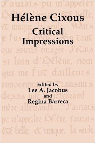 Hélène Cixous: Critical Impressions