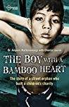 The Boy With A Bamboo Heart: The story of the street orphan who built a charity. By Amporn Wathanvongs with Chantal Jauvin.