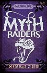 Medusa's Curse (Myth Raiders, #1)