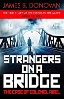 Strangers on a Bridge: The Case of Colonel Abel