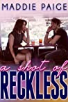 A Shot of Reckless
