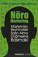 Nöro Marketing: Müşterinizin Beynindeki Satın Alma Düğmesine Basmak!