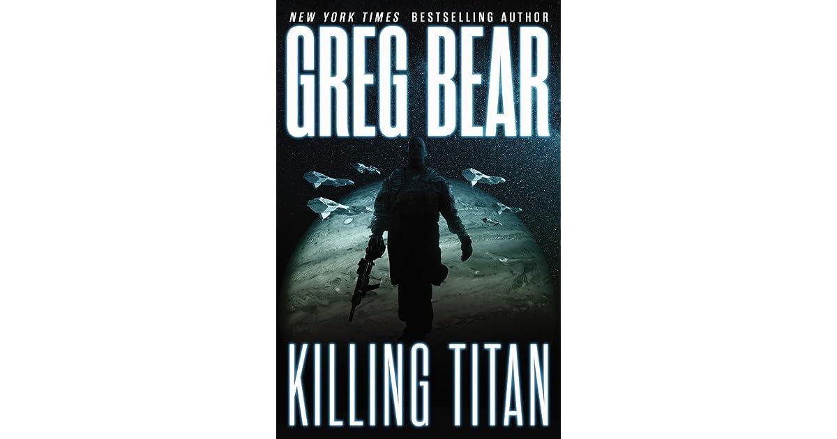 Killing Titan (War Dogs, #2) by Greg Bear