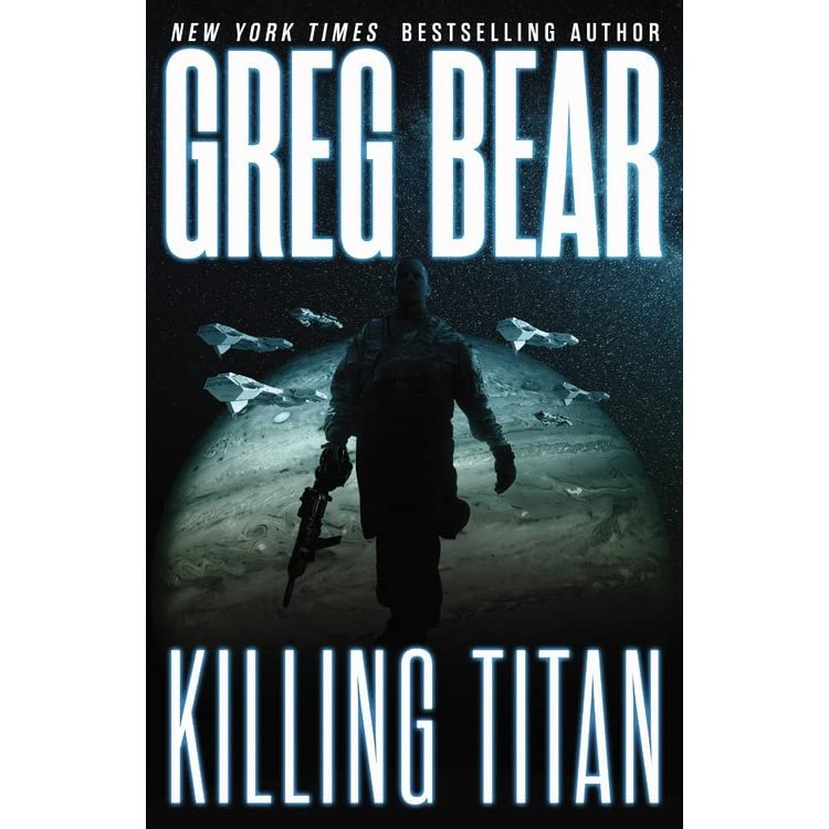 Killing Titan (War Dogs, #2) by Greg Bear