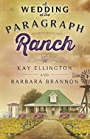 A Wedding At The Paragraph Ranch (The Paragraph Ranch Series #2)