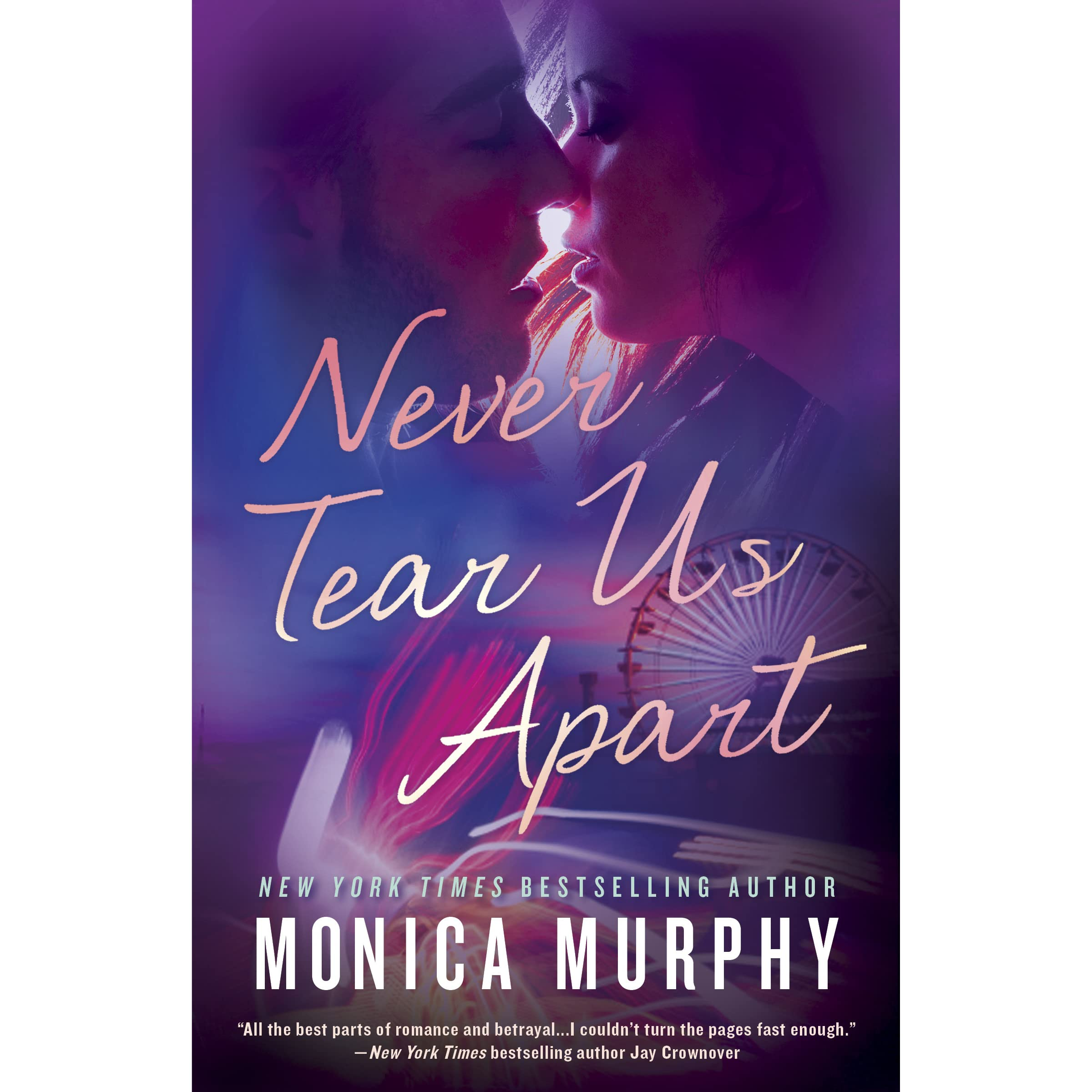 Never Tear Us Apart Never 1 By Monica Murphy