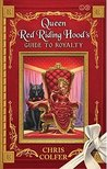 Queen Red Riding Hood's Guide To Royalty (Adventures from the Land of Stories)