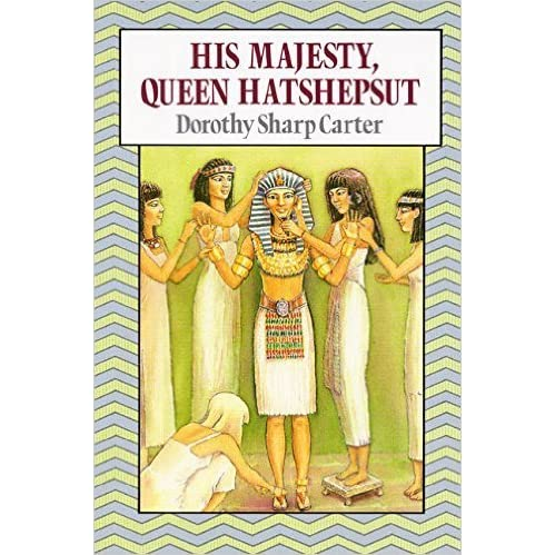 his majesty queen hatshepsut by dorothy sharp carter