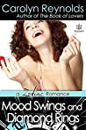 Mood Swings and Diamond Rings by Carolyn Reynolds