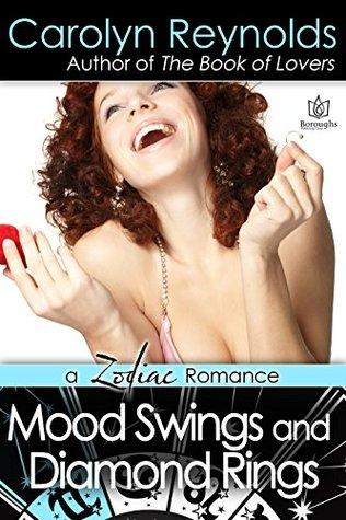 Mood Swings and Diamond Rings (Zodiac Women Romance Book 2)