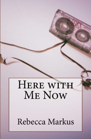 Here with Me Now