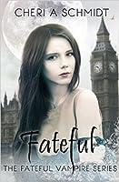 Fateful (Fateful, #1)