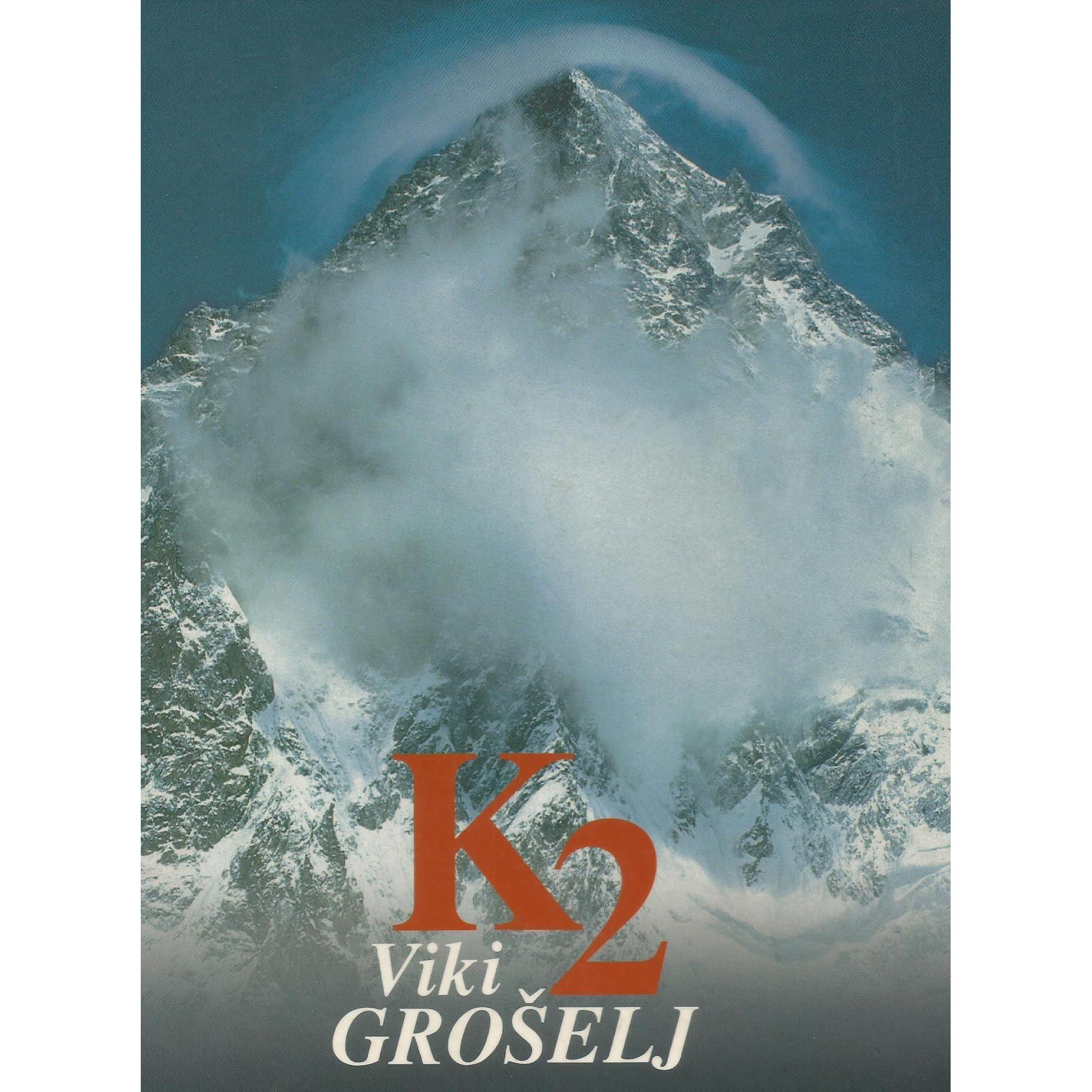 K2: Grenko zmagoslavje by Viki Grošelj