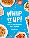 Whip It Up!: Over...
