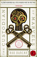 The Custodian of Marvels (Fall of the Gas-Lit Empire, #3)