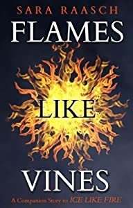 Flames Like Vines (Snow Like Ashes, #2.1)