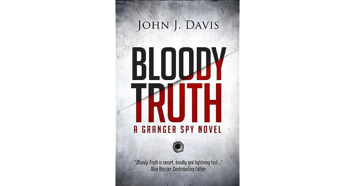 Bloody Truth A Granger Spy Novel 2 By John J Davis