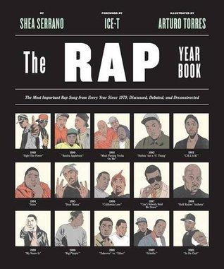 The Rap Year Book by Shea Serrano