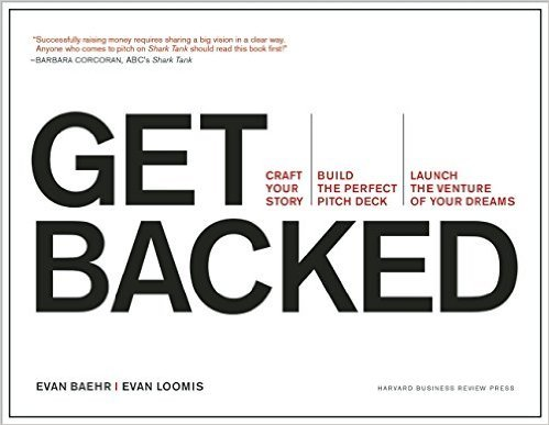 Get-Backed-Craft-Your-Story-Build-the-Perfect-Pitch-Deck-and-Launch-the-Venture-of-Your-Dreams