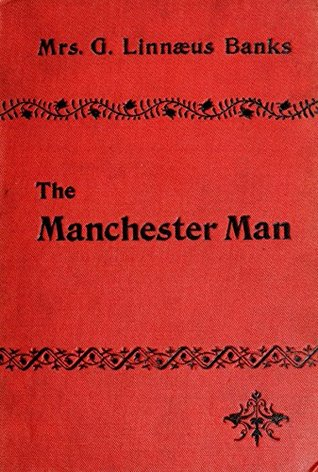 The Manchester Man By Isabella Varley Banks