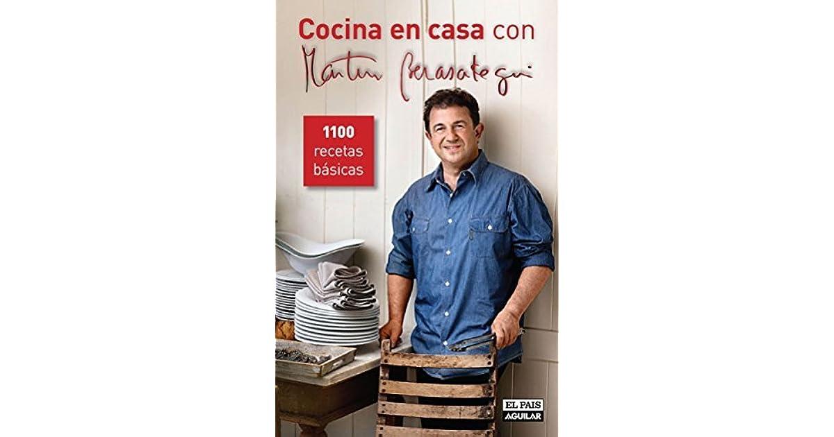 Cocina en casa con Martin Berasategui. 1100 recetas