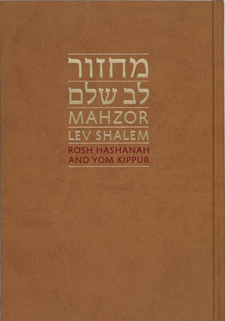 Mahzor Lev Shalem: Rosh Hashanah and Yom Kippur
